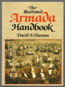 The Illustrated Armada Handbook by D. A. Thomas
